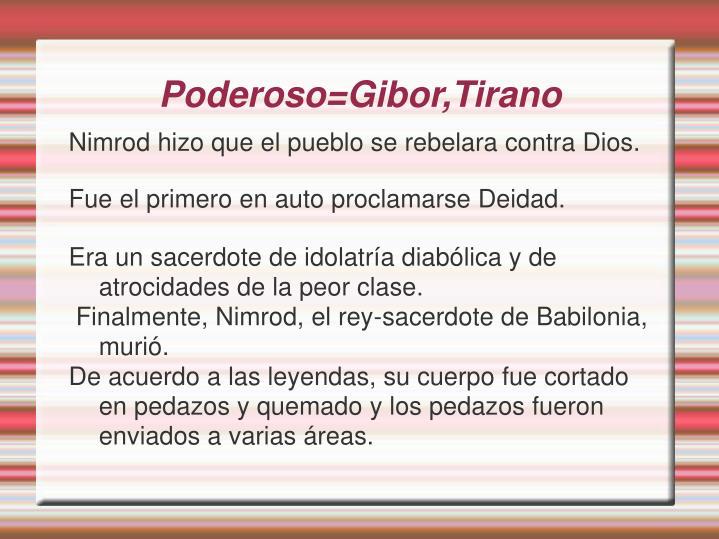 Poderoso=Gibor,Tirano
