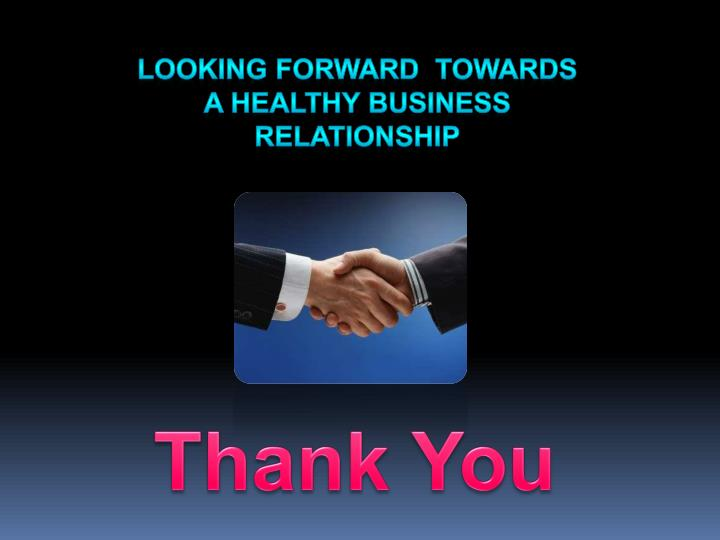 Looking forward  towards a Healthy Business Relationship