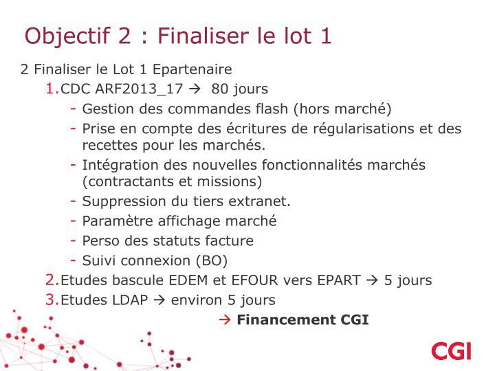 Objectif 2 : Finaliser le lot 1