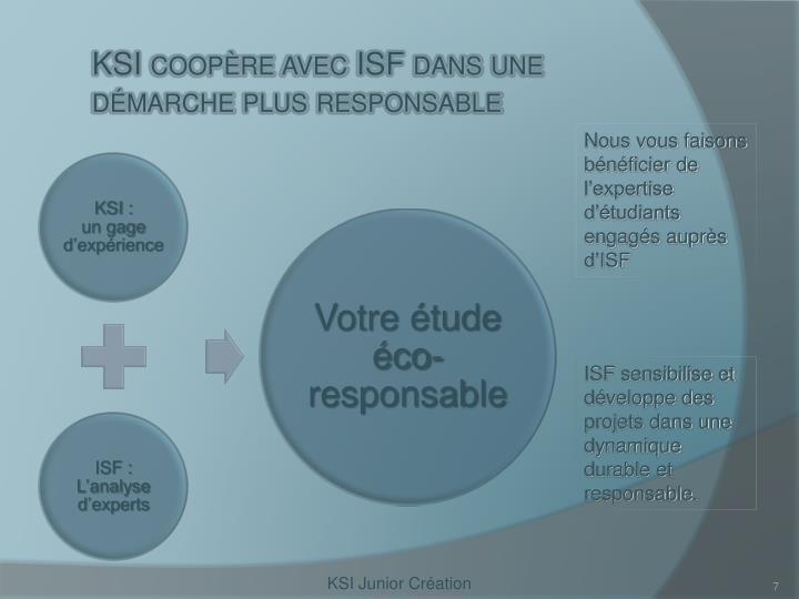 KSI coopère avec ISF dans une démarche plus responsable