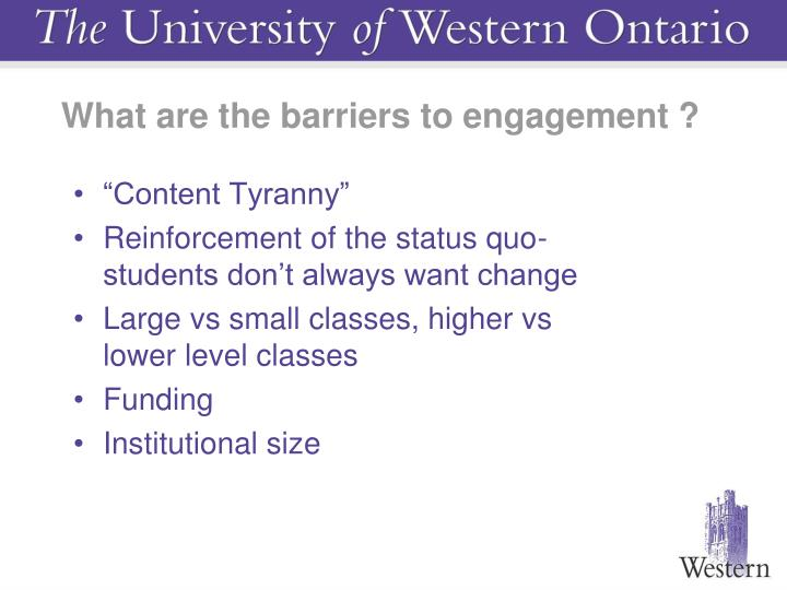 What are the barriers to engagement ?