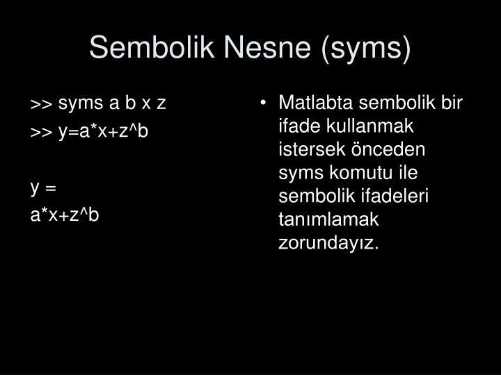 >> syms a b x z