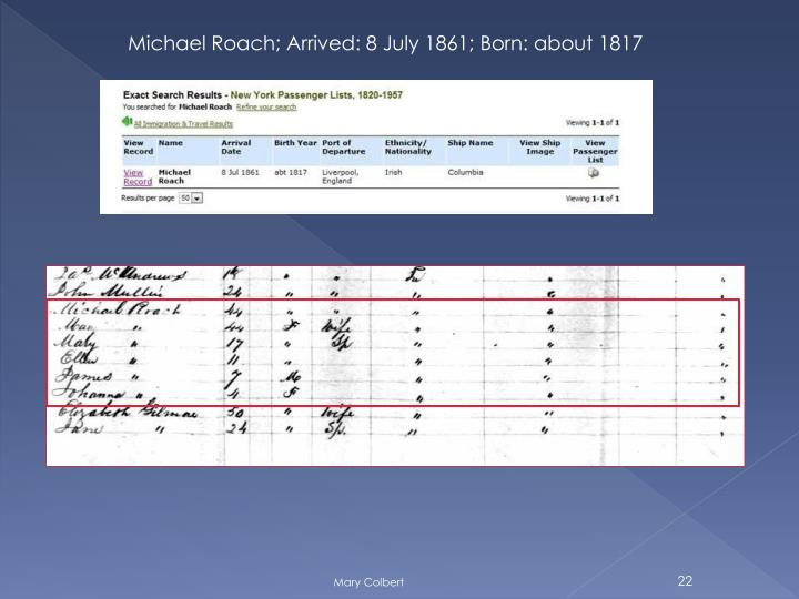 Michael Roach; Arrived: 8 July 1861; Born: about 1817
