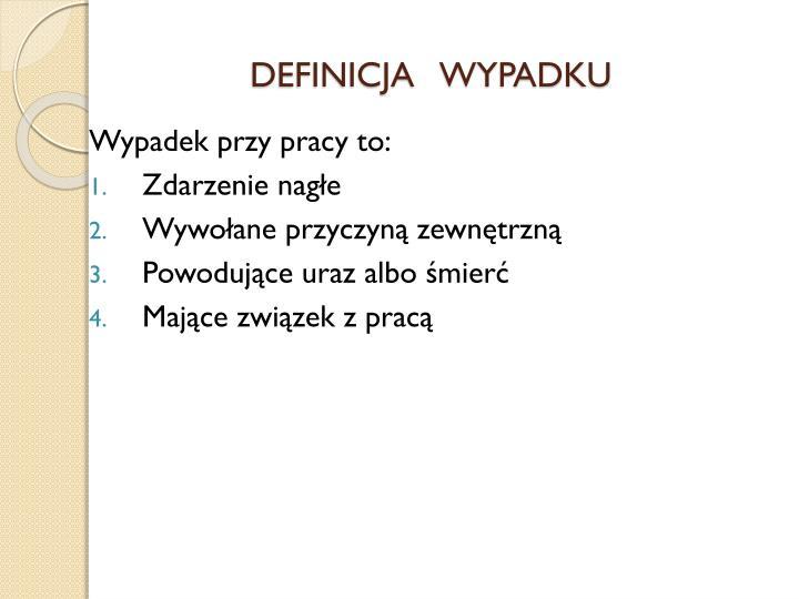 DEFINICJA   WYPADKU
