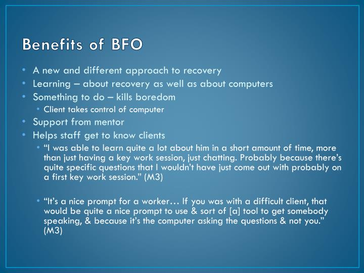 Benefits of BFO