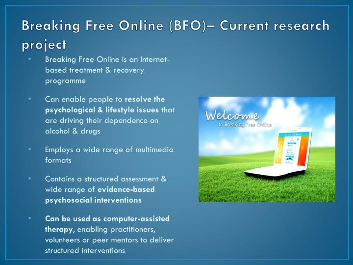 Breaking Free Online (BFO)– Current research project