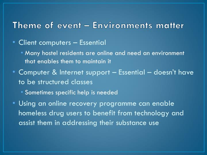 Theme of event – Environments matter