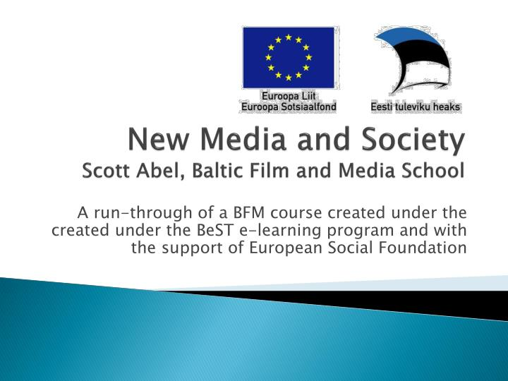New media and society scott abel baltic film and media school
