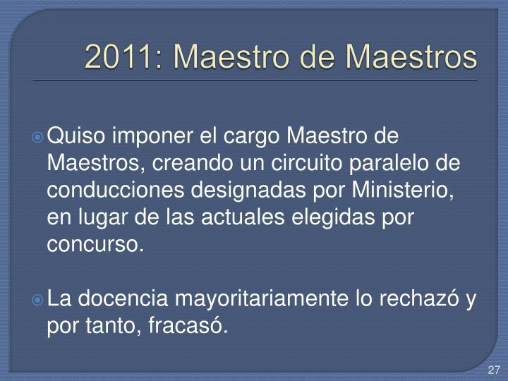 2011: Maestro de Maestros