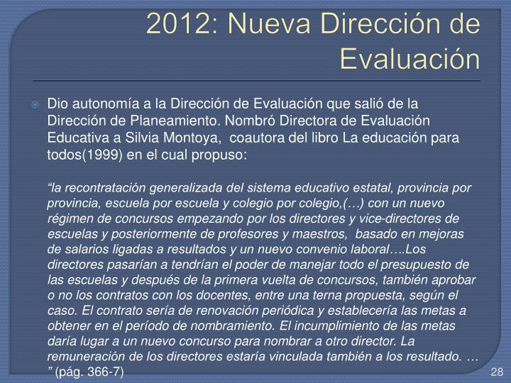 2012: Nueva Dirección de Evaluación