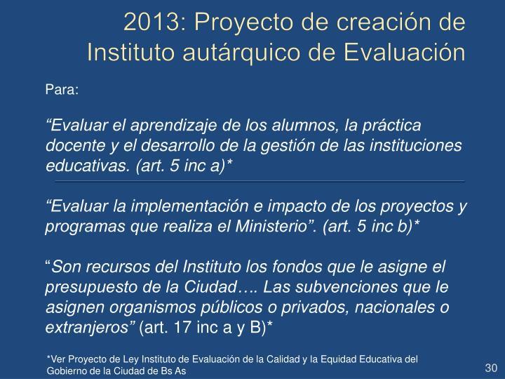 2013: Proyecto de creación de Instituto autárquico de Evaluación
