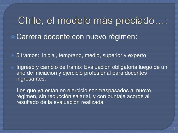 Chile, el modelo más preciado…: