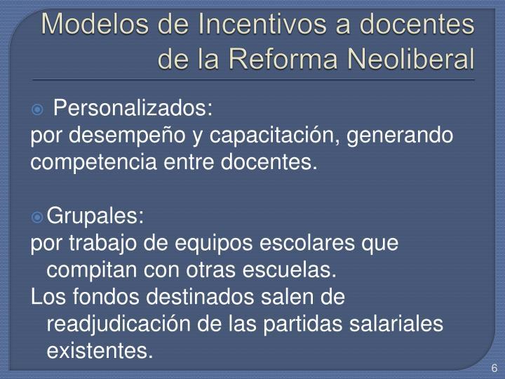 Modelos de Incentivos a docentes de la Reforma Neoliberal