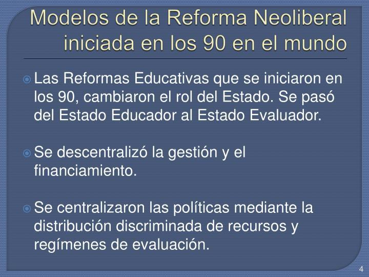 Modelos de la Reforma Neoliberal iniciada en los 90 en el mundo