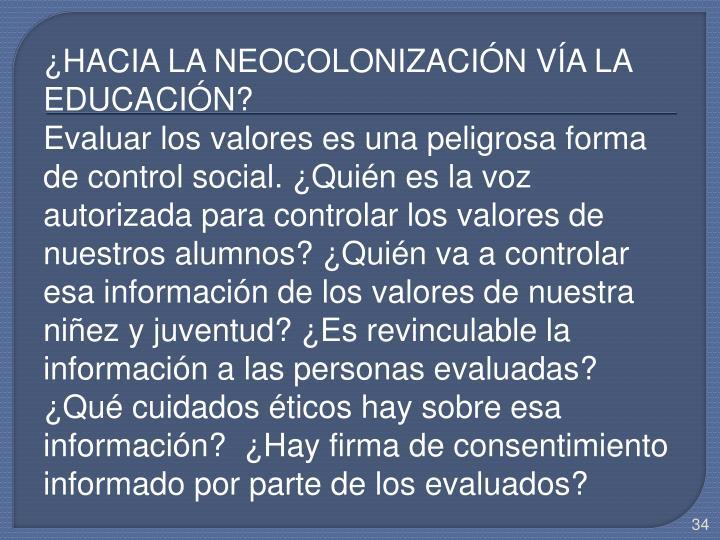 ¿HACIA LA NEOCOLONIZACIÓN VÍA LA EDUCACIÓN?