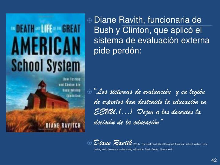 Diane Ravith, funcionaria de Bush y Clinton, que aplicó el sistema de evaluación externa pide perdón:
