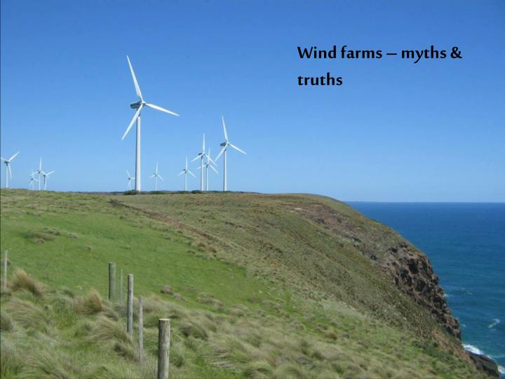 Wind farms – myths & truths