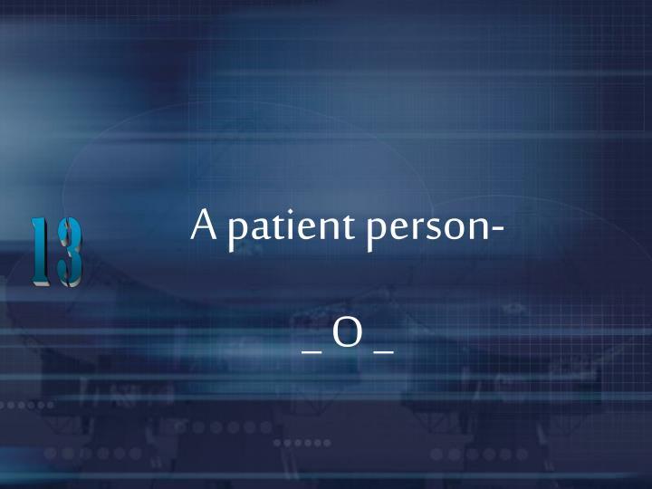 A patient person-