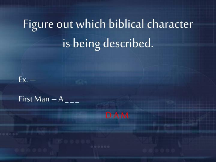 Figure out which biblical character is being described.