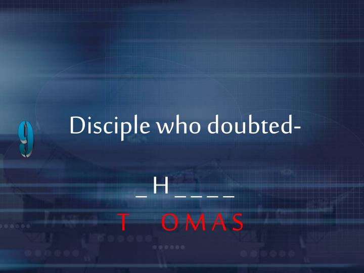 Disciple who doubted-