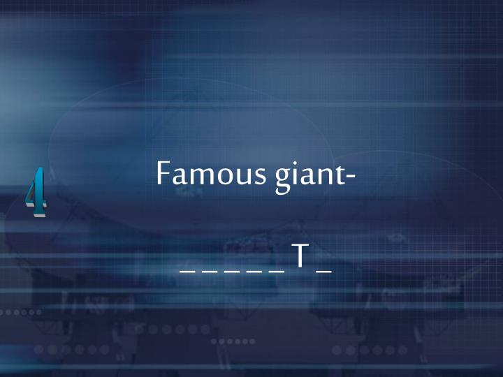 Famous giant-