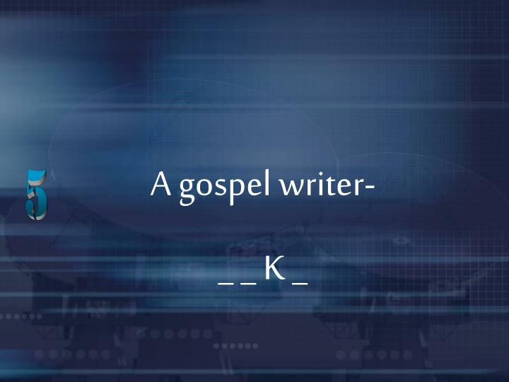 A gospel writer-