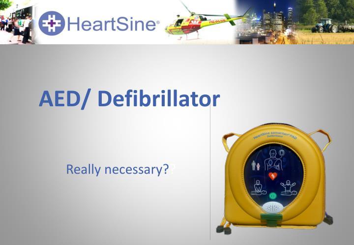 AED/ Defibrillator