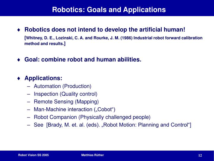Robotics: Goals and Applications
