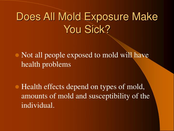 Does All Mold Exposure Make You Sick?