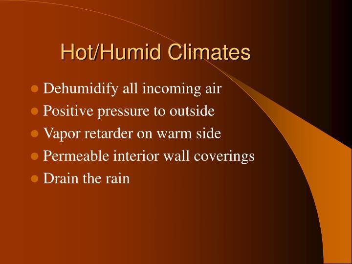 Hot/Humid Climates