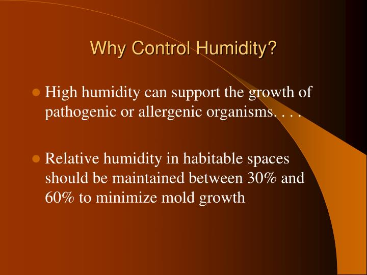 Why Control Humidity?