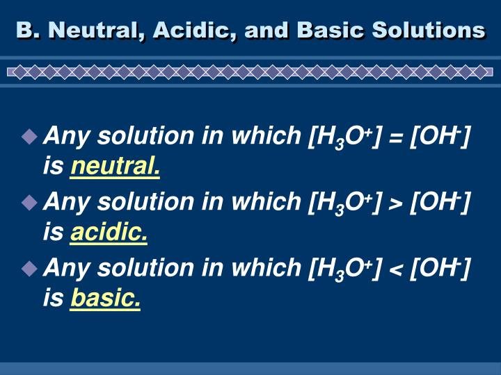 B. Neutral, Acidic, and Basic Solutions