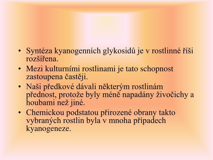 Syntéza kyanogenních glykosidů je v rostlinné říši rozšířena.