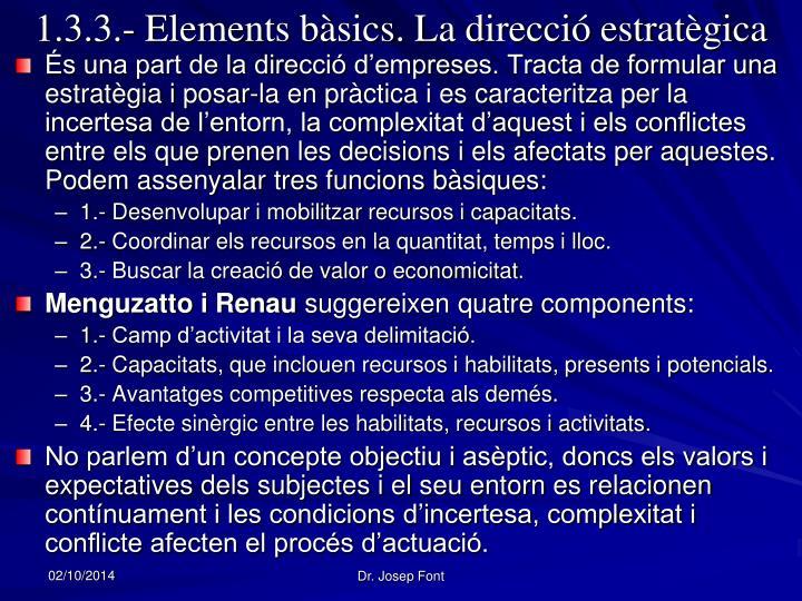 1.3.3.- Elements bàsics. La direcció estratègica