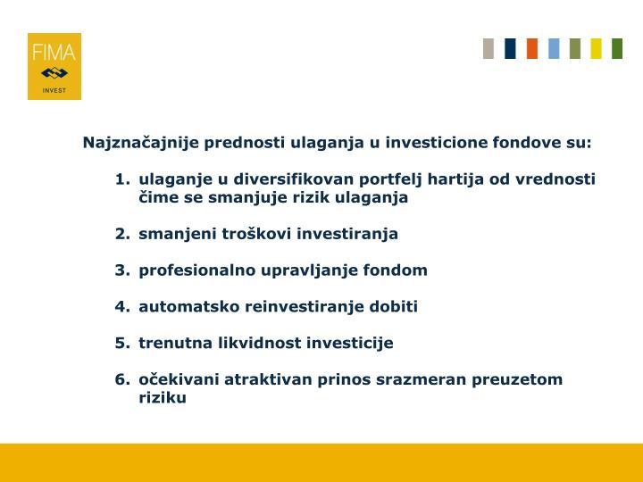 Najznačajnije prednosti ulaganja u investicione fondove su: