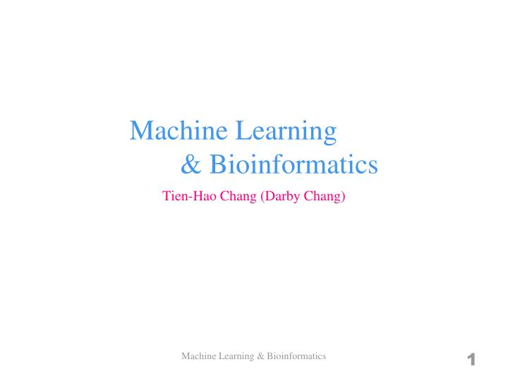 Machine learning bioinformatics