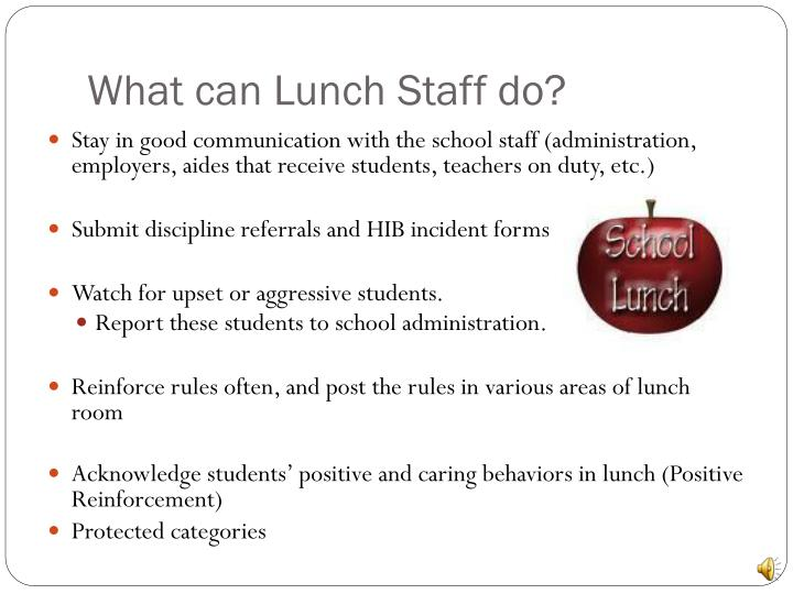 What can Lunch Staff do?