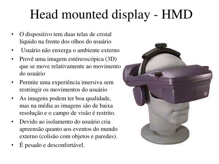 Head mounted display - HMD