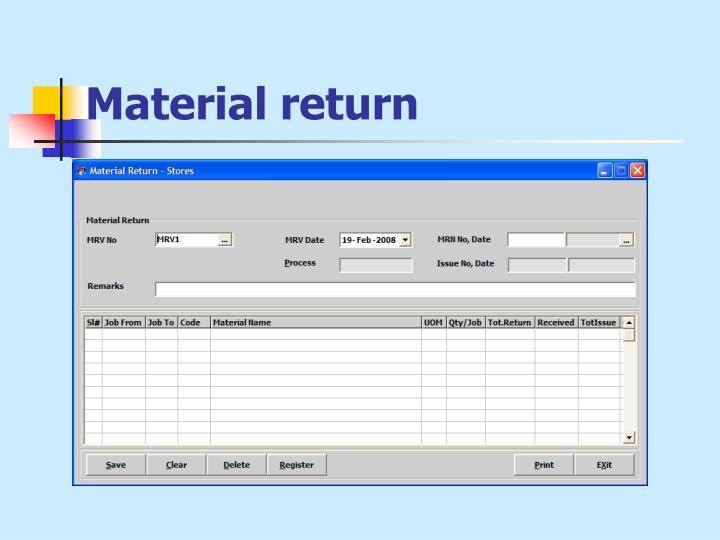 Material return