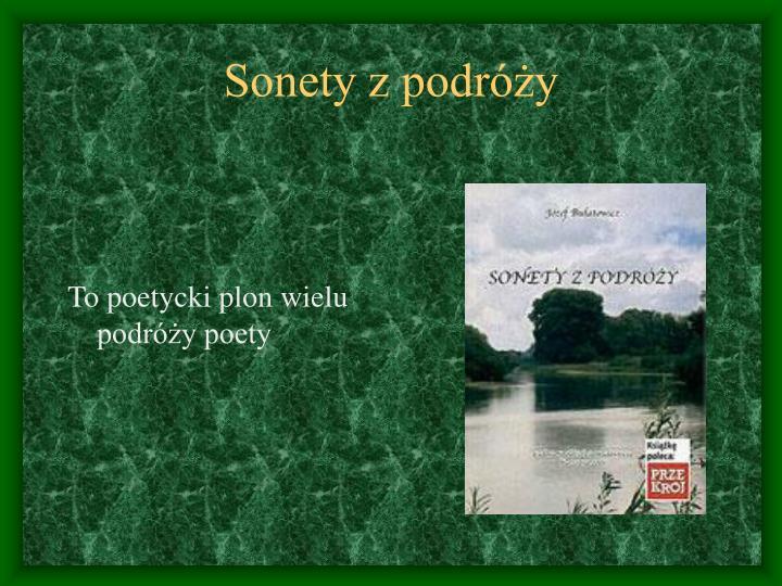 To poetycki plon wielu podróży poety