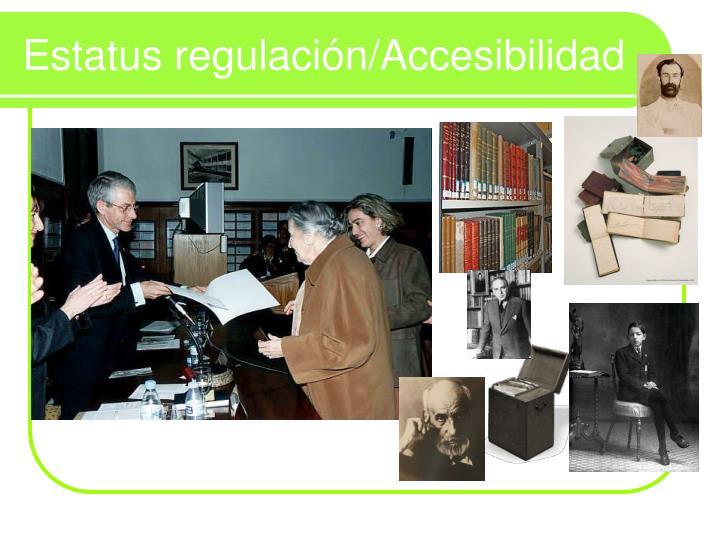Estatus regulación/Accesibilidad
