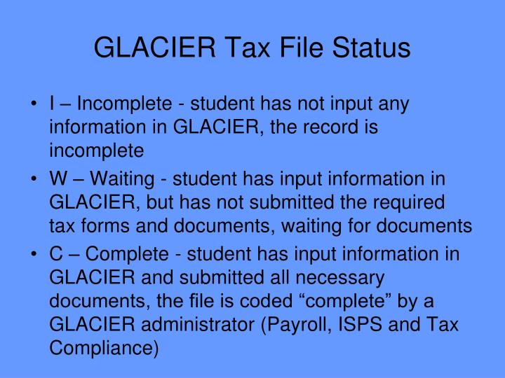 GLACIER Tax File Status