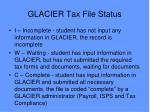 glacier tax file status