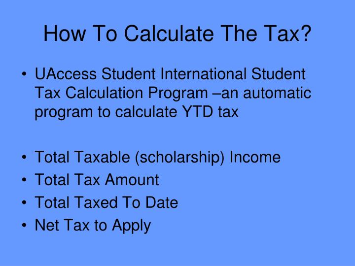 How To Calculate The Tax?