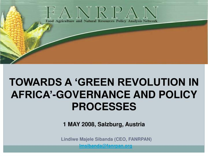 TOWARDS A 'GREEN REVOLUTION IN AFRICA'-GOVERNANCE AND POLICY PROCESSES
