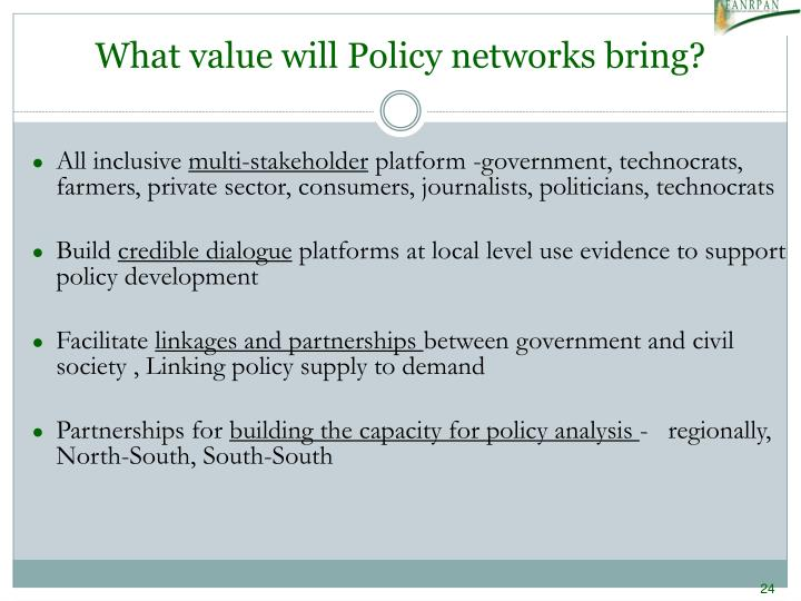 What value will Policy networks bring?
