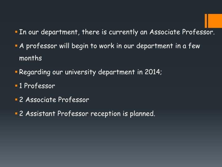 In our department, there is currently an Associate Professor.