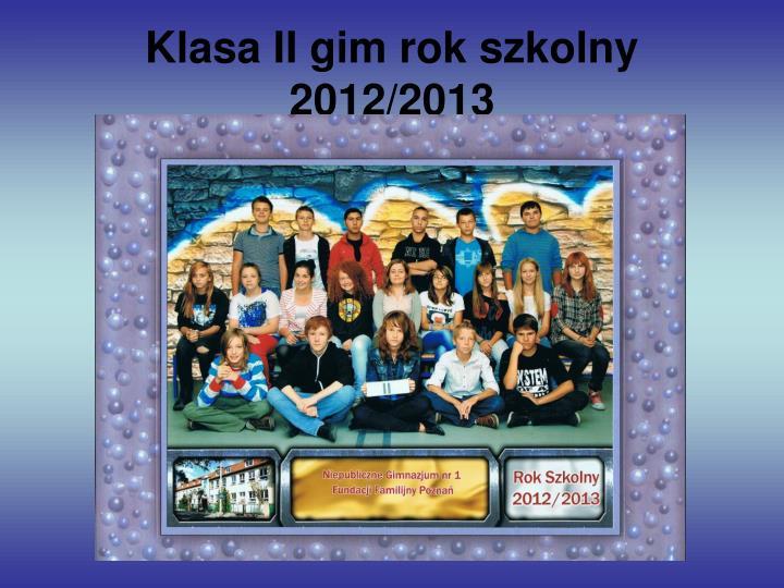 Klasa II gim rok szkolny 2012/2013