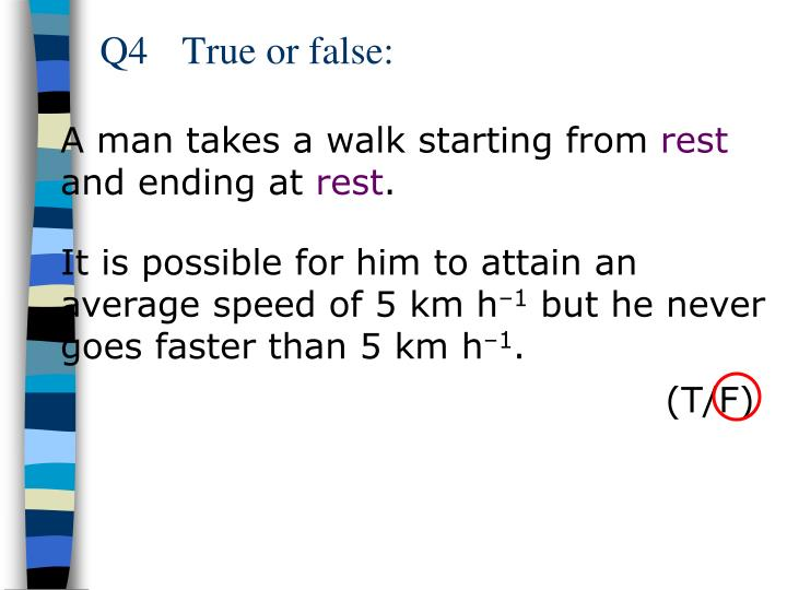 Q4True or false: