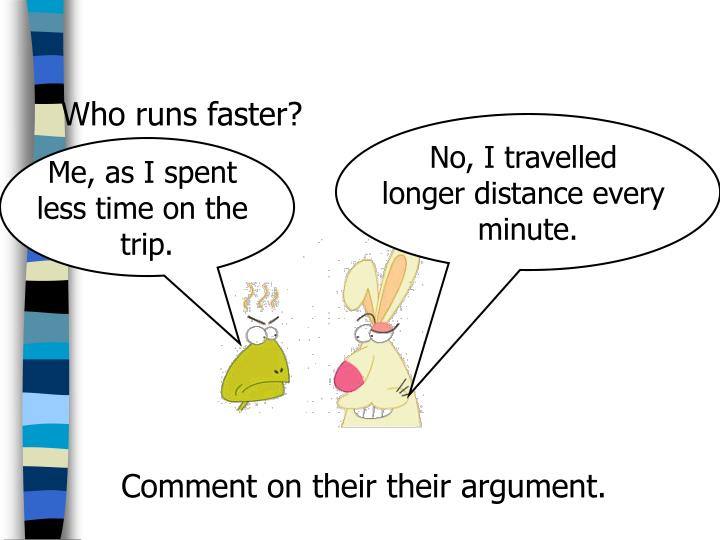 Who runs faster?
